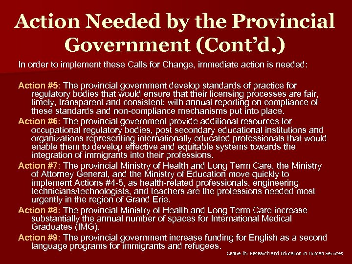 Action Needed by the Provincial Government (Cont'd. ) In order to implement these Calls