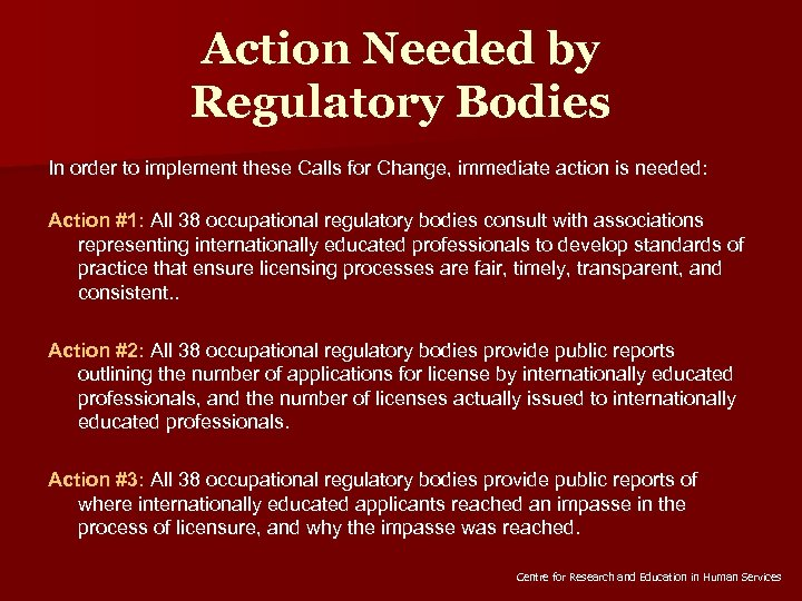 Action Needed by Regulatory Bodies In order to implement these Calls for Change, immediate