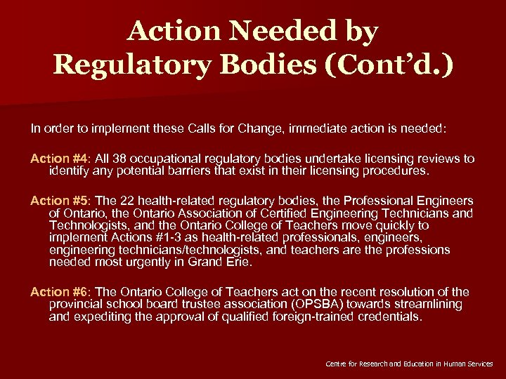 Action Needed by Regulatory Bodies (Cont'd. ) In order to implement these Calls for