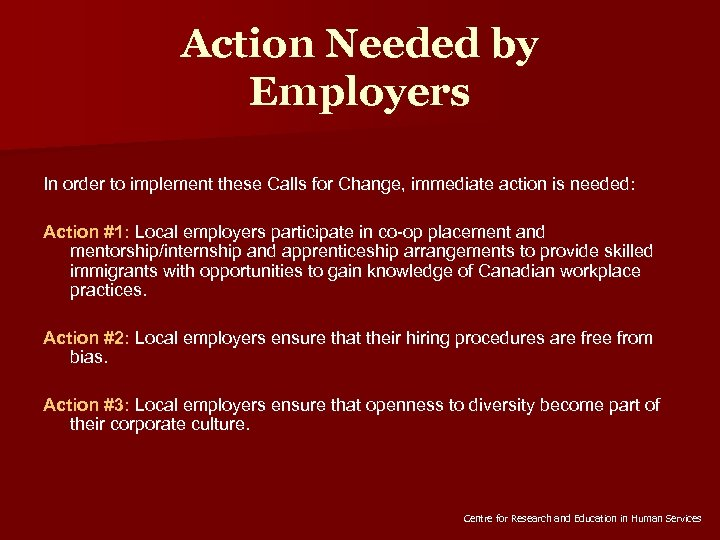 Action Needed by Employers In order to implement these Calls for Change, immediate action