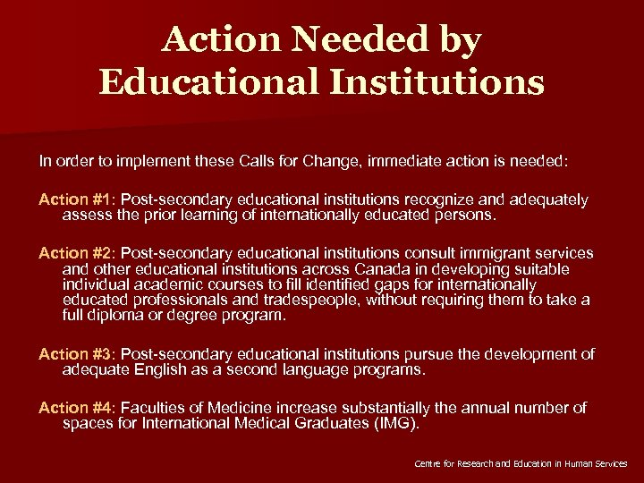 Action Needed by Educational Institutions In order to implement these Calls for Change, immediate