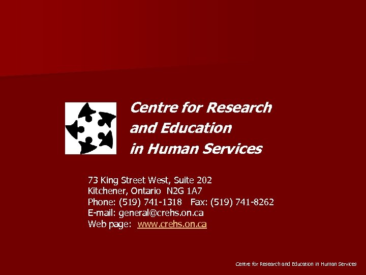 Centre for Research and Education in Human Services 73 King Street West, Suite 202