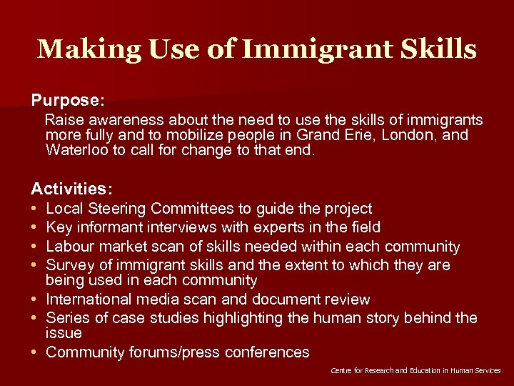 Making Use of Immigrant Skills Purpose: Raise awareness about the need to use the