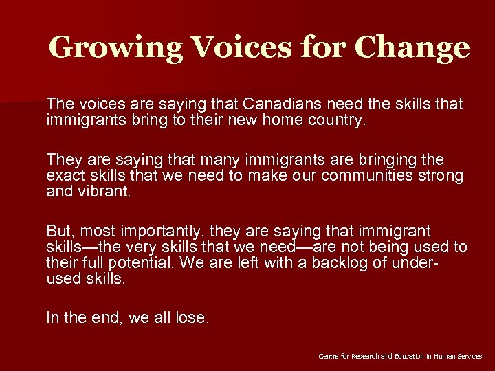 Growing Voices for Change The voices are saying that Canadians need the skills that