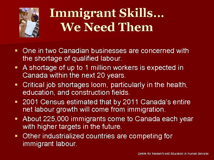 Immigrant Skills… We Need Them § One in two Canadian businesses are concerned with