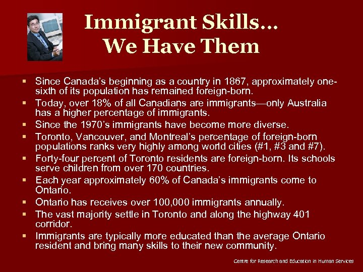 Immigrant Skills… We Have Them § Since Canada's beginning as a country in 1867,