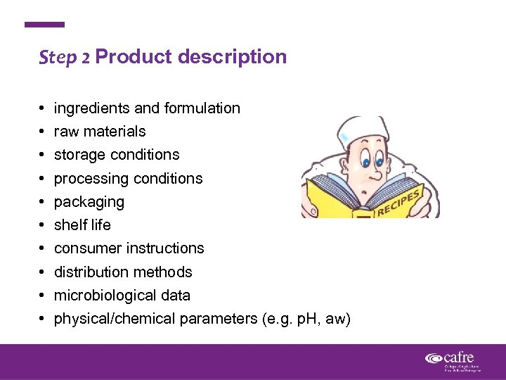 Step 2 Product description • • • ingredients and formulation raw materials storage conditions