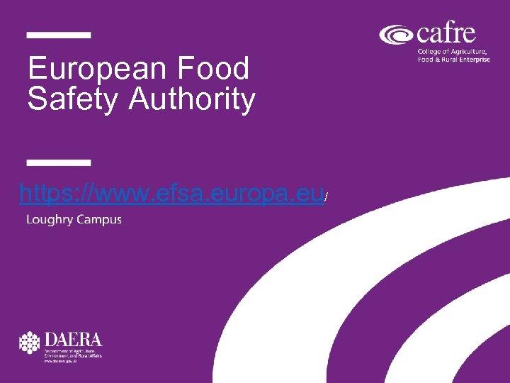 European Food Safety Authority https: //www. efsa. europa. eu/