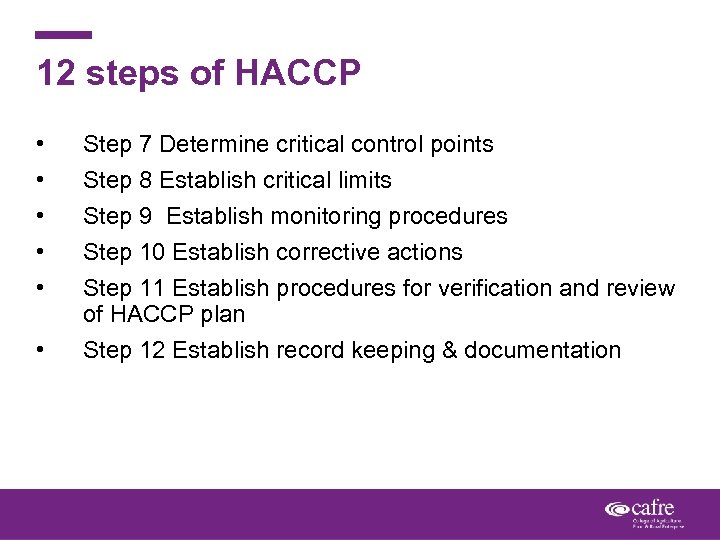 12 steps of HACCP • • • Step 7 Determine critical control points Step