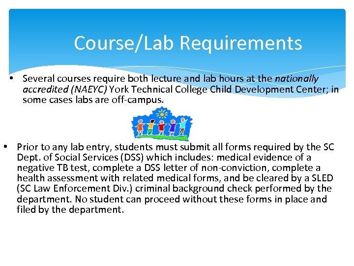 Course/Lab Requirements • Several courses require both lecture and lab hours at the nationally