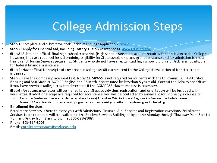 College Admission Steps • • • Step 1: Complete and submit the York Technical