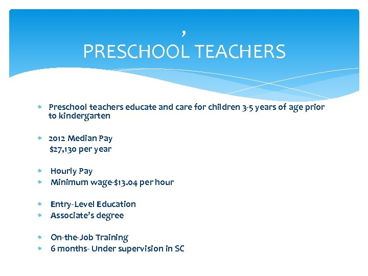, PRESCHOOL TEACHERS Preschool teachers educate and care for children 3 -5 years of