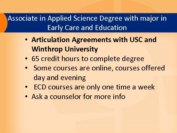Associate in Applied Science Degree with major in Early Care and Education • Articulation
