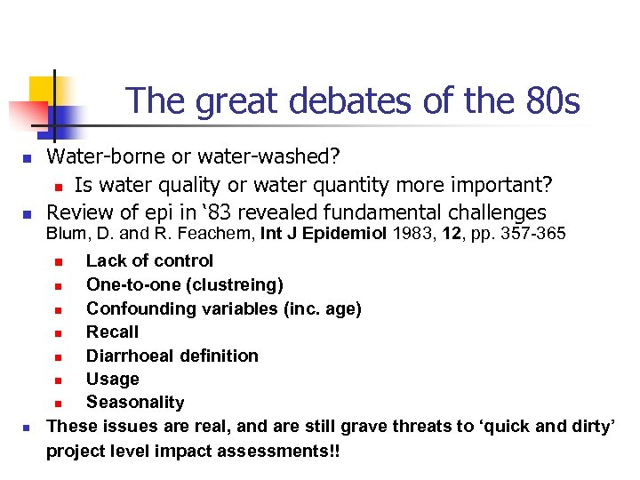 The great debates of the 80 s n n Water-borne or water-washed? n Is
