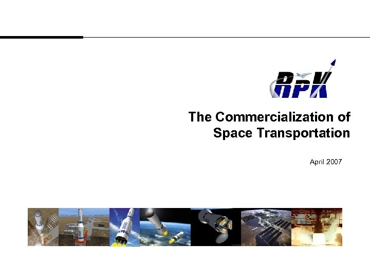 The Commercialization of Space Transportation April 2007
