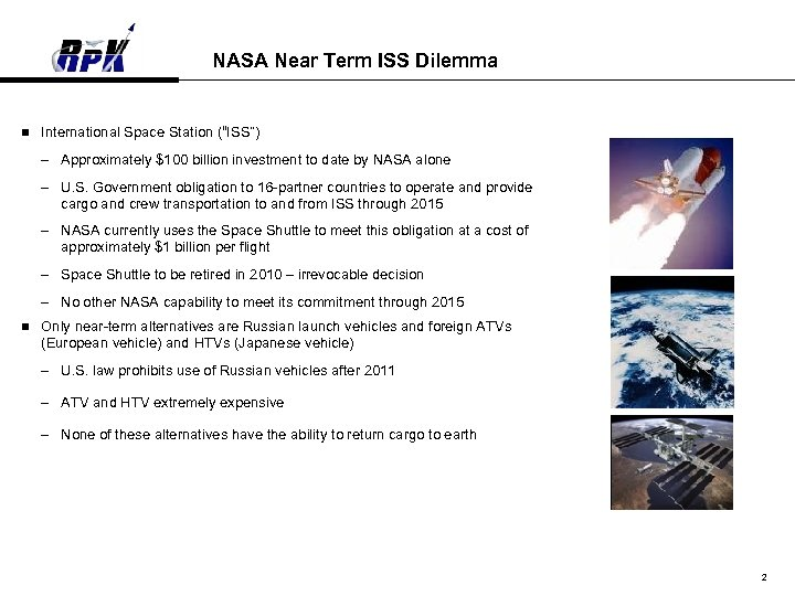 "NASA Near Term ISS Dilemma n International Space Station (""ISS"") – Approximately $100 billion"