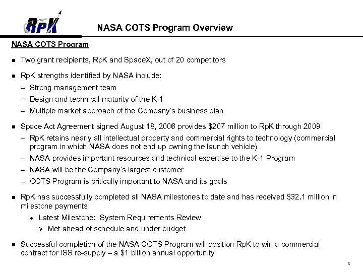 NASA COTS Program Overview NASA COTS Program n Two grant recipients, Rp. K and
