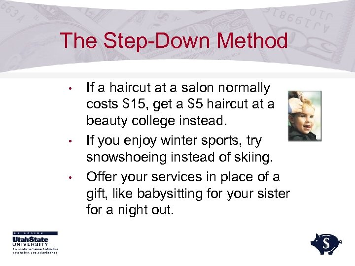 The Step-Down Method • • • If a haircut at a salon normally costs