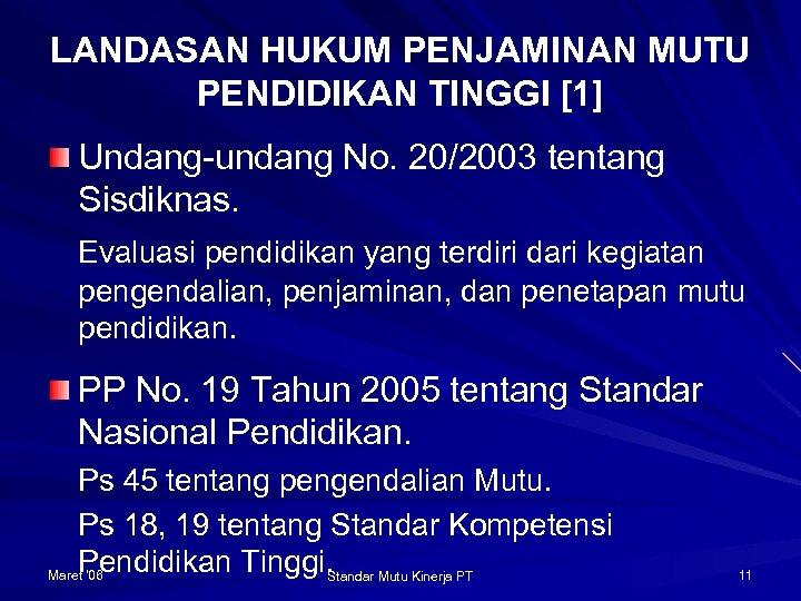 LANDASAN HUKUM PENJAMINAN MUTU PENDIDIKAN TINGGI [1] Undang-undang No. 20/2003 tentang Sisdiknas. Evaluasi pendidikan