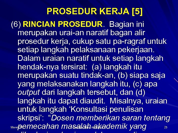 PROSEDUR KERJA [5] (6) RINCIAN PROSEDUR. Bagian ini merupakan urai-an naratif bagan alir prosedur
