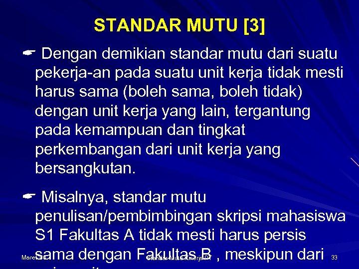STANDAR MUTU [3] Dengan demikian standar mutu dari suatu pekerja-an pada suatu unit kerja