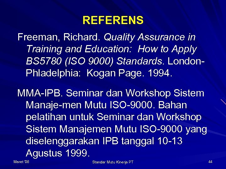REFERENS Freeman, Richard. Quality Assurance in Training and Education: How to Apply BS 5780