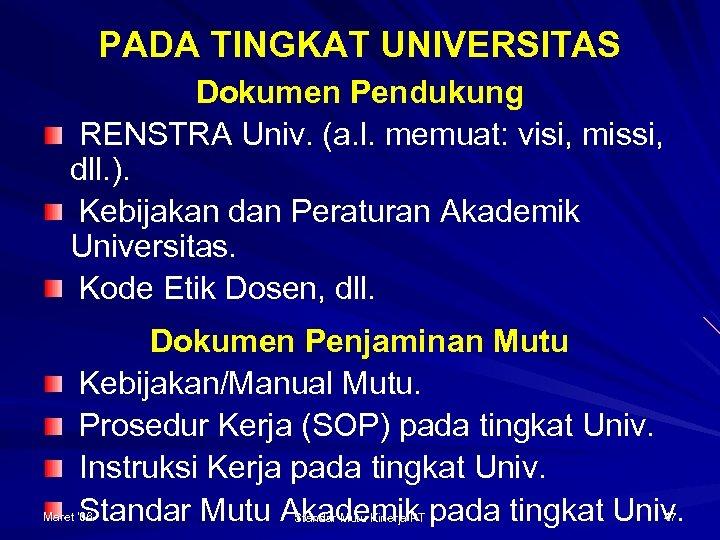 PADA TINGKAT UNIVERSITAS Dokumen Pendukung RENSTRA Univ. (a. l. memuat: visi, missi, dll. ).