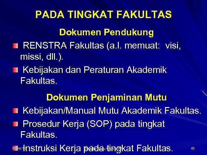 PADA TINGKAT FAKULTAS Dokumen Pendukung RENSTRA Fakultas (a. l. memuat: visi, missi, dll. ).