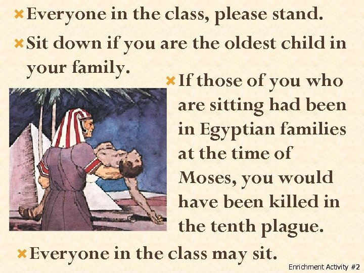 Everyone in the class, please stand. Sit down if you are the oldest