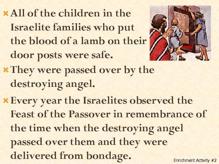 All of the children in the Israelite families who put the blood of