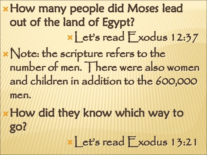 How many people did Moses lead out of the land of Egypt? Let's