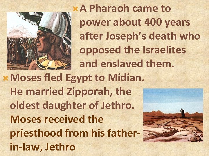 A Pharaoh came to power about 400 years after Joseph's death who opposed