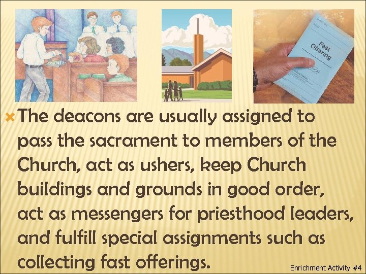 The deacons are usually assigned to pass the sacrament to members of the