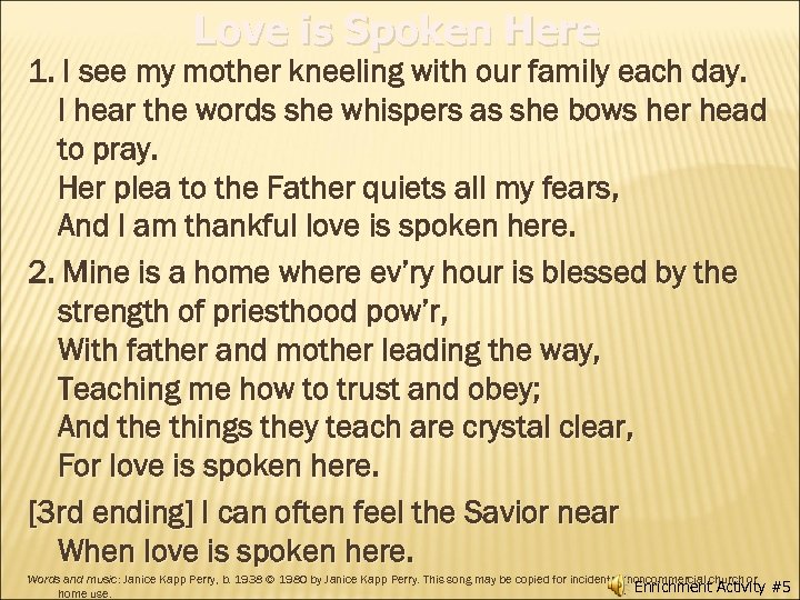 Love is Spoken Here 1. I see my mother kneeling with our family each