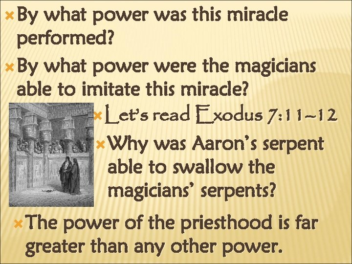 By what power was this miracle performed? By what power were the magicians