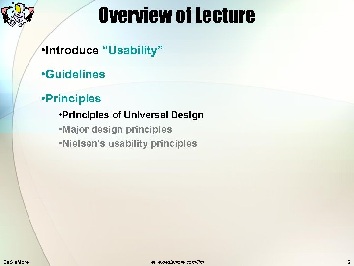 """Overview of Lecture • Introduce """"Usability"""" • Guidelines • Principles of Universal Design •"""