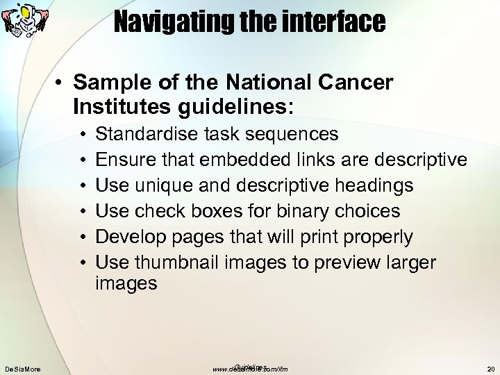 Navigating the interface • Sample of the National Cancer Institutes guidelines: • • •