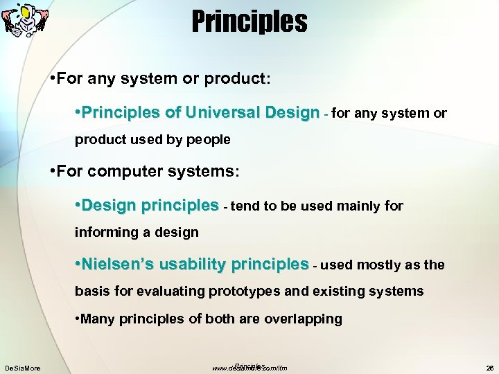 Principles • For any system or product: • Principles of Universal Design - for