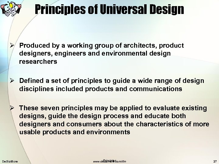 Principles of Universal Design Ø Produced by a working group of architects, product designers,