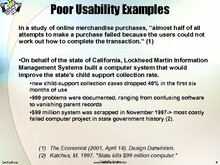 """Poor Usability Examples In a study of online merchandise purchases, """"almost half of all"""
