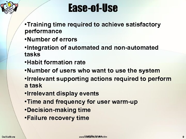 Ease-of-Use • Training time required to achieve satisfactory performance • Number of errors •