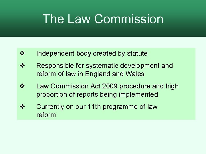The Law Commission v Independent body created by statute v Responsible for systematic development