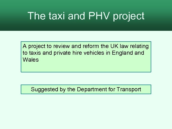 The taxi and PHV project Adult Social Care Project A project to review and
