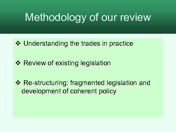 Methodology of our review v Understanding the trades in practice v Review of existing