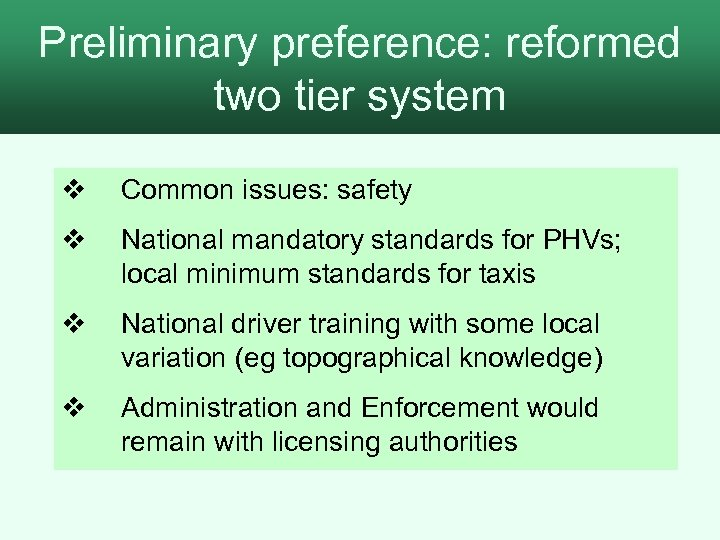 Preliminary preference: reformed 2. The process for assessment two tier system v Common issues: