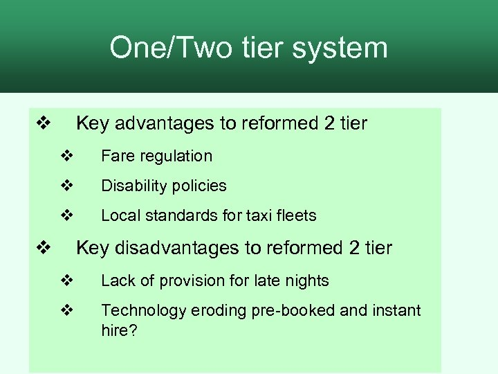 One/Two tier system 2. The process for assessment v Key advantages to reformed 2