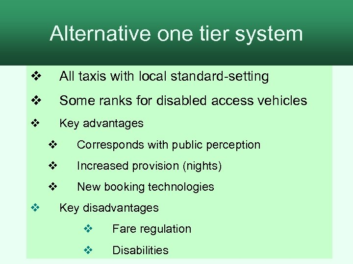 Alternative one tier system 2. The process for assessment v All taxis with local