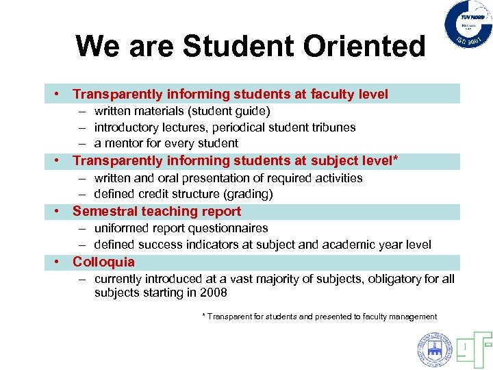 We are Student Oriented • Transparently informing students at faculty level – written materials