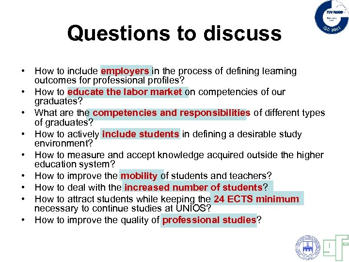 Questions to discuss • How to include employers in the process of defining learning
