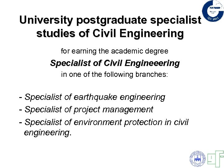 University postgraduate specialist studies of Civil Engineering for earning the academic degree Specialist of